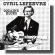 CYRIL LEFEBVRE COCAINE BLUES